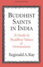 Buddhist Saints in India: A Study in Buddhist Valu…