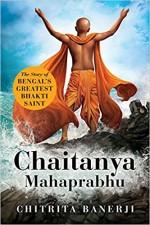 Chaitanya Mahaprabhu: The Story of Bengal's Greate…