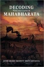 Decoding the Metaphor Mahabharata