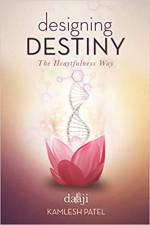 Designing Destiny: The Heartfulness Way