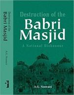 Destruction of the Babri Masjid: A National Dishon…