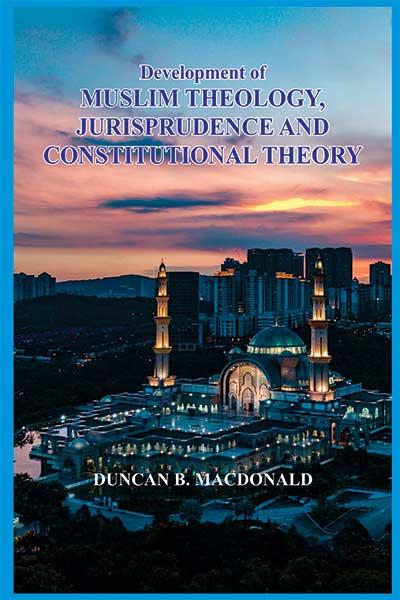 Development of Muslim Theology, Jurisprudence and …