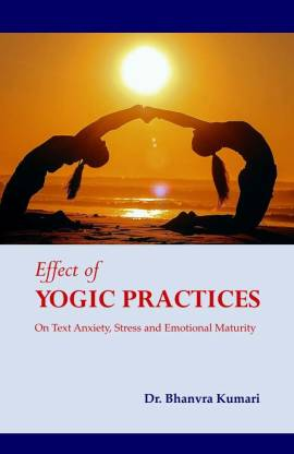 Effect of Yogic Practices on Text Anxiety Stress a…
