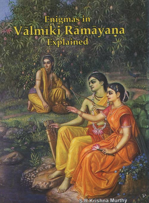 Enigmas in Valmiki Ramayana Explained
