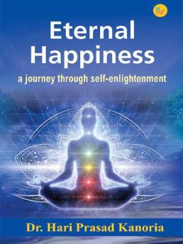 Eternal Happiness: A journey through self-enlighte…