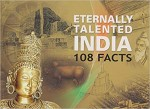 Eternally Talented India 108 Facts