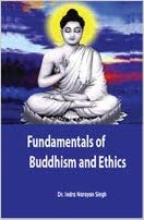 Fundamentals of Buddhism and Ethics