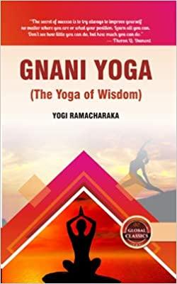 Gnani Yoga (The Yoga of Wisdom) Hardback