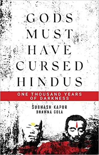 Gods Must Have Cursed Hindus: One Thousand Years o…