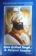 Guru Gobind Singh: A Perfect Leader