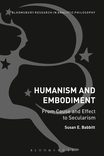 Humanism and Embodiment: From Cause and Effect to …