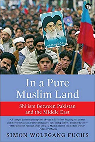 In a Pure Muslim Land: Shi'Ism Between Pakistan an…