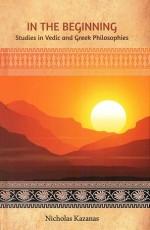 In the Beginning: Studies in Vedic and Greek Philo…