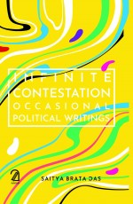 Infinite Contestation: Occasional Political Writin…