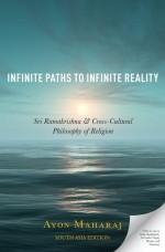 Infinite Paths to Infinite Reality: Sri Ramakrishn…