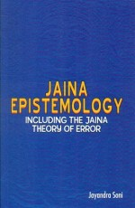 Jaina Epistemology: Including the Jaina Theory of …