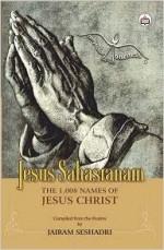Jesus Sahasranam: The 1,008 Names of Jesus Christ