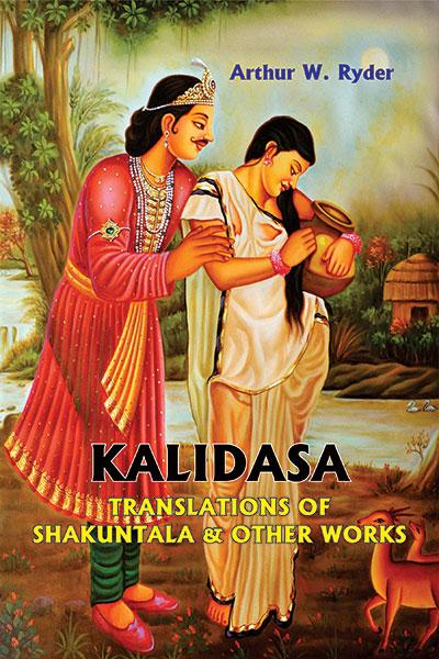 Kalidasa: Translations of Shakuntala & Other Works…
