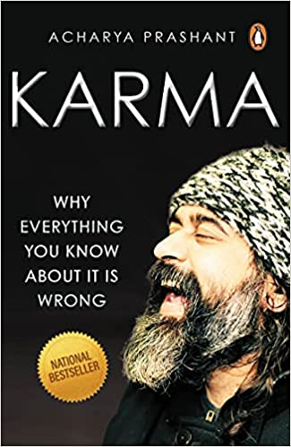 Karma: Why Everything You Know About It Is Wrong