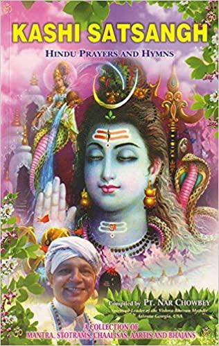 Kashi Satsangh: Hindu Prayers and Hymns: A Collect…