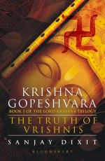 Krishna Gopeshvara: The Truth of Vrishnis (Book 1 …