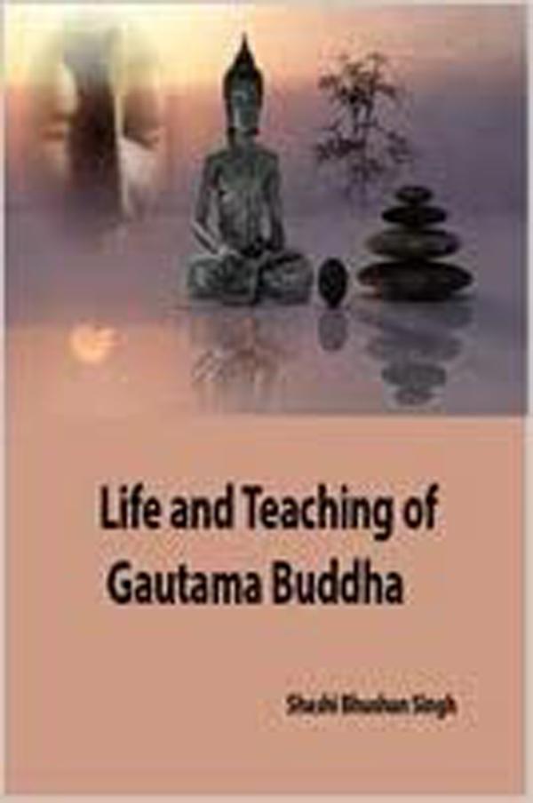 Life and Teaching of Gautama Buddha
