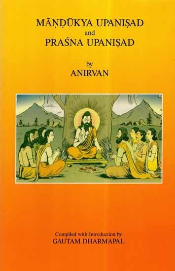 Mandukya Upanisad and Prasna Upanisad (Anirvan Upa…
