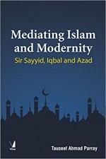Mediating Islam and Modernity: Sir Sayyid and Iqba…
