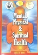 Mental, Physical & Spiritual Health (Revised Editi…