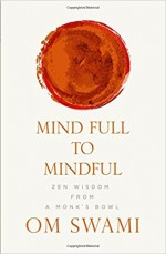Mind Full to Mindful: Zen Wisdom From a Monk's Bow…