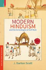 Modern Hinduism and the Genealogies of Self-Rule