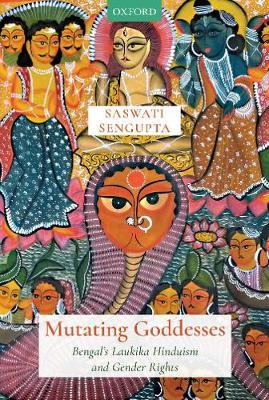 Mutating Goddesses: Bengal's Laukika Hinduism and …
