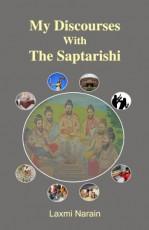 My Discourses With the Saptarishi