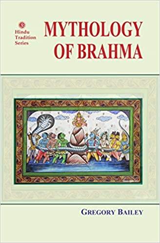 Mythology of Brahma (Second Revised Ed.) Hardback