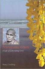 Narayana Guru: A Life of Liberating Love