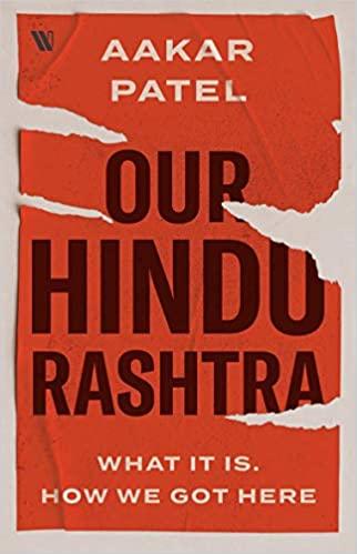Our Hindu Rashtra: What It Is. How We Got Here (Ha…