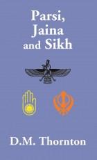 Parsi, Jaina and Sikhs