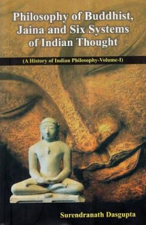 Philosophy of Buddhist, Jaina and Six Systems of I…