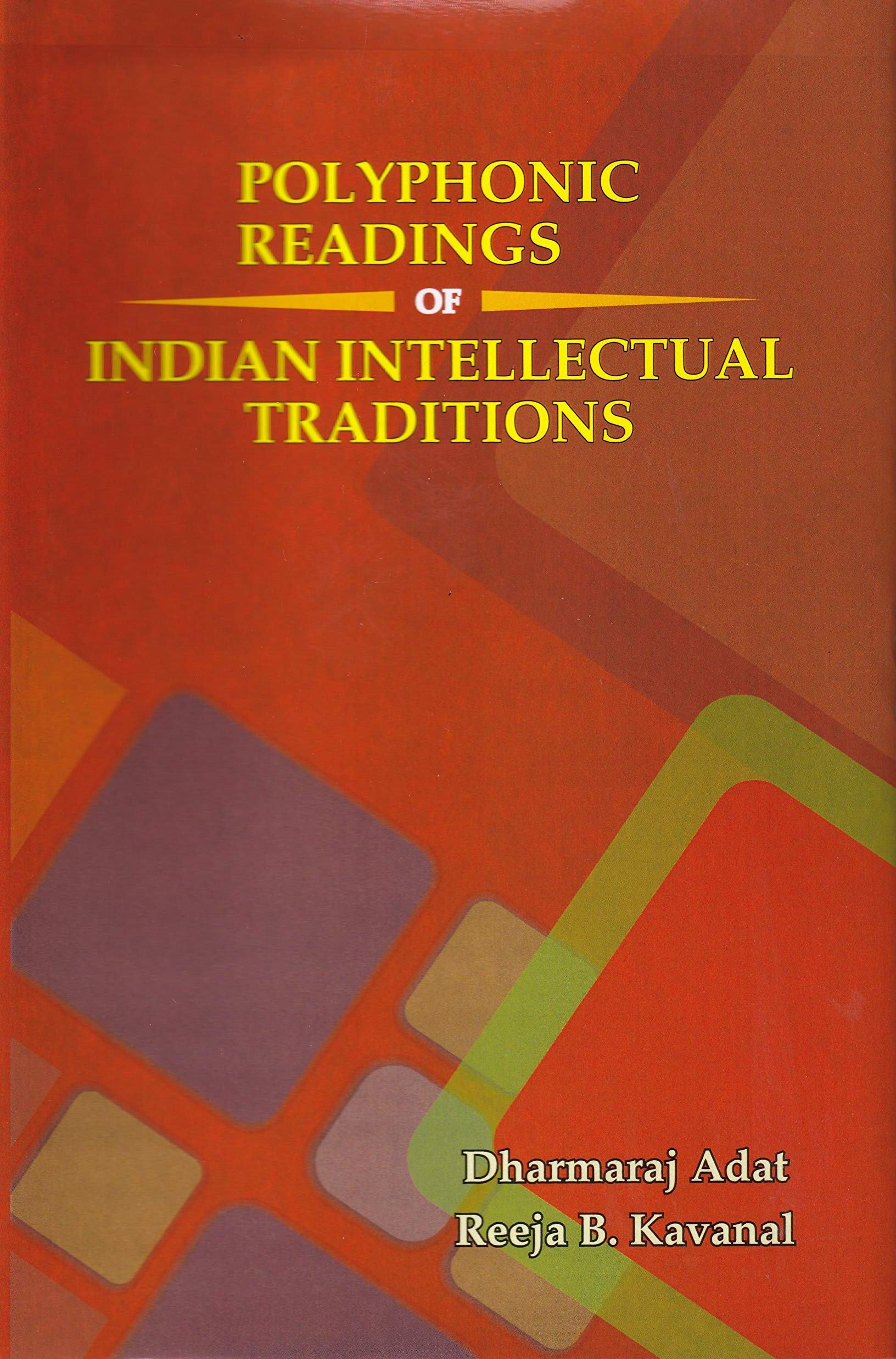 Polyphonic Readings of Indian Intellectual Traditi…