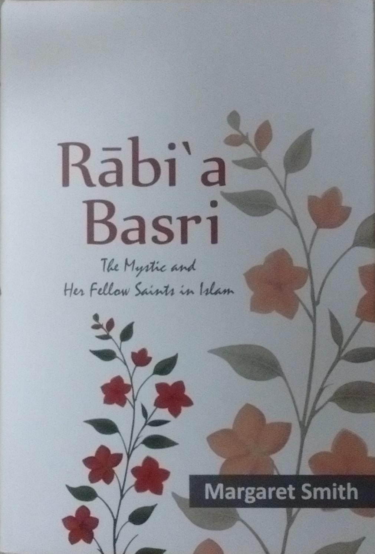 Rabi'a Basri: The Mystic and Fellow Saint in Islam…