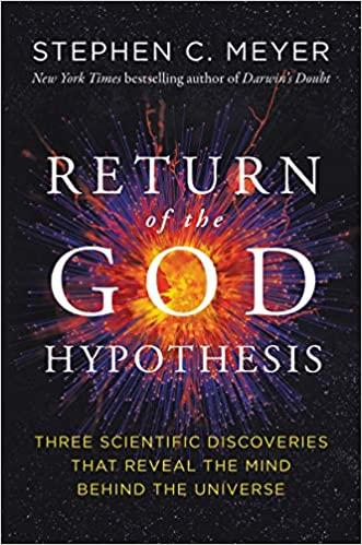 Return of the God Hypothesis: Three Scientific Dis…