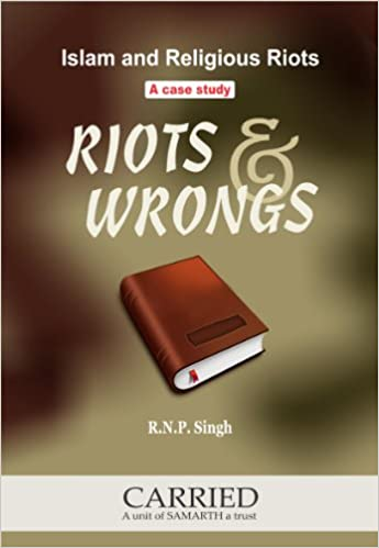 Riots & Wrongs: Islam and Religious Riots A Case S…
