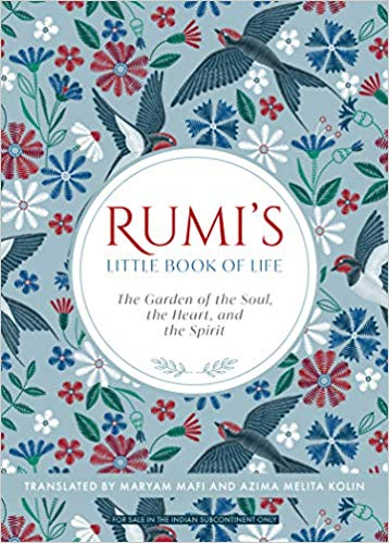 Rumi'S Little Book of Life : The Garden of The Sou…
