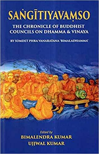 Sangitiyavamso: the chronicle of Buddhist Councils…