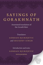 Sayings of Gorakhnath: Annotated Translation of th…