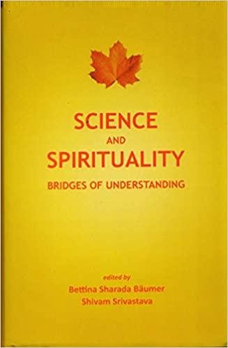 Science and Spirituality: Bridges of Understanding…