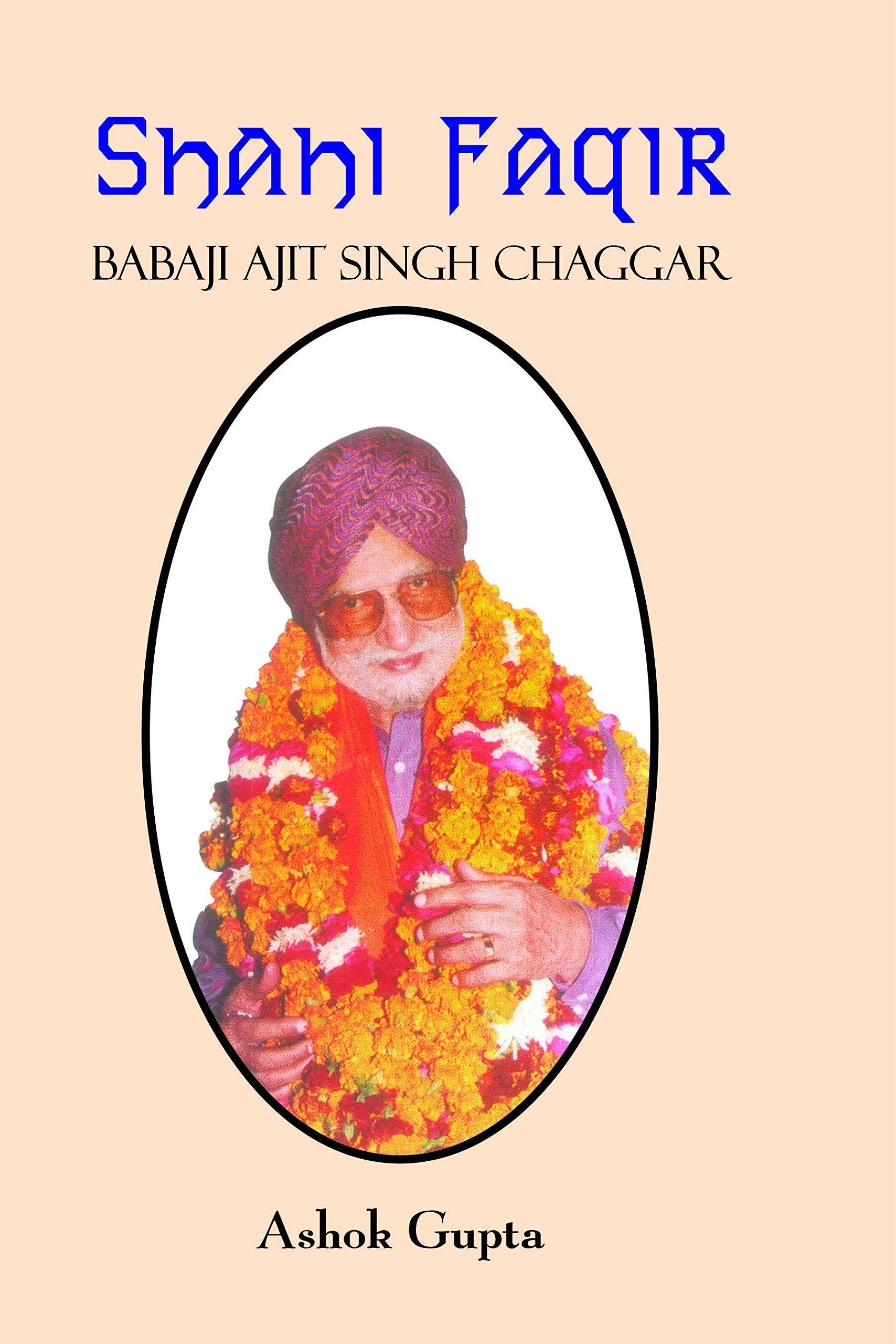 Shahi Faqir Babaji Ajit Singh Chaggar (Revised Edi…