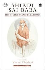 Shirdi Sai Baba: His Divine Manifestations