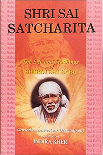 Shri Sai Satcharita: The Life and Teachings of Shi…