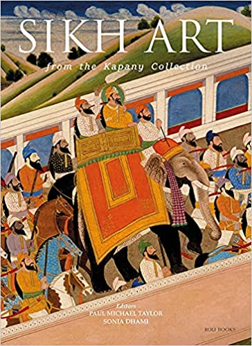 Sikh Art: From the Kapany Collection (Hardback)